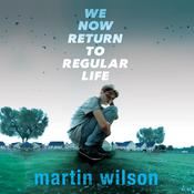 We Now Return to Regular Life Audiobook, by Martin Wilson