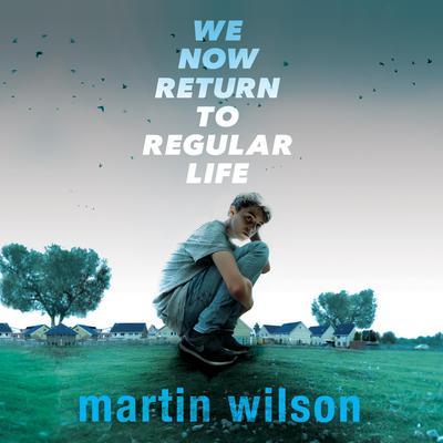 We Now Return to Regular Life Audiobook, by Martin Wilson