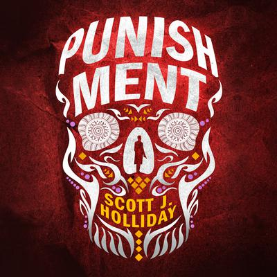 Punishment: A Thriller Audiobook, by Scott J. Holliday