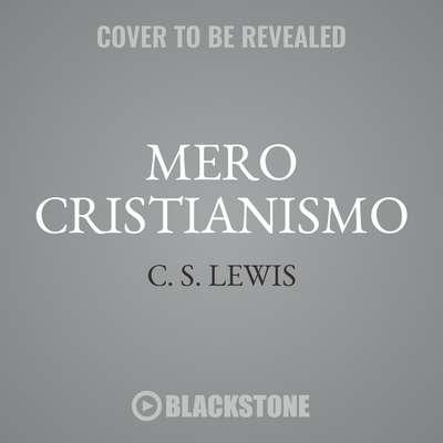 Mero Cristianismo Audiobook, by C. S. Lewis