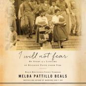 I Will Not Fear: My Story of a Lifetime of Building Faith under Fire Audiobook, by Melba Pattillo Beals