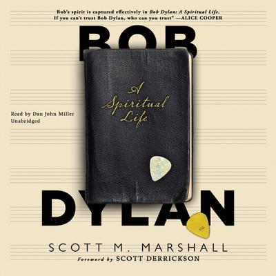 Bob Dylan: A Spiritual Life Audiobook, by Scott M. Marshall