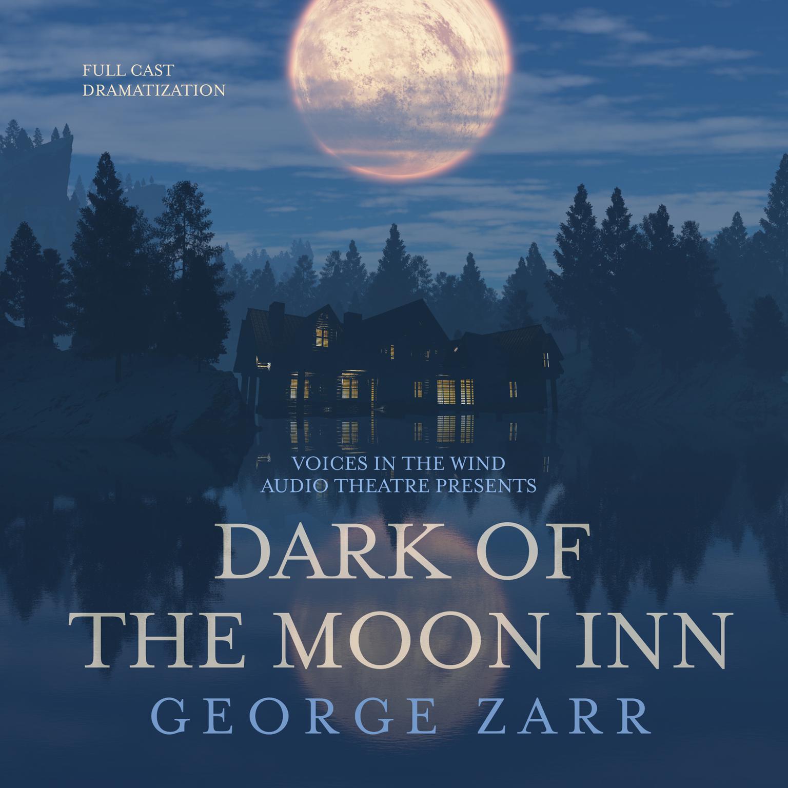 Dark of the Moon Inn Audiobook, by George Zarr