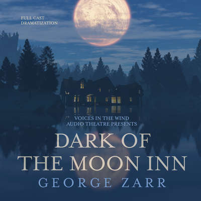 Dark of the Moon Inn Audiobook, by George Zarr