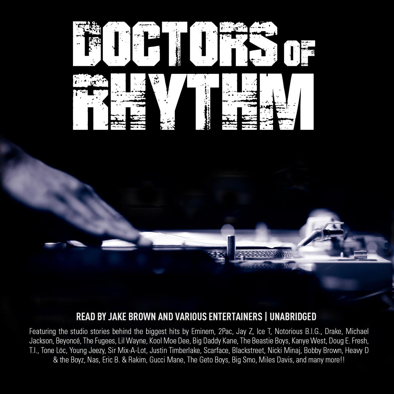 Doctors of Rhythm: Hip Hop's Greatest Producers Speak Audiobook, by Jake Brown