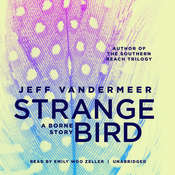 The Strange Bird: A Borne Story Audiobook, by Jeff VanderMeer