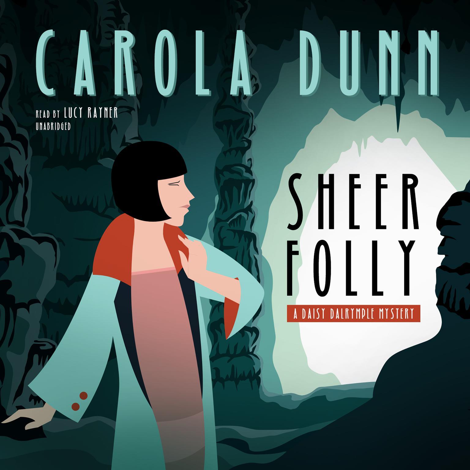 Sheer Folly: A Daisy Dalrymple Mystery Audiobook, by Carola Dunn