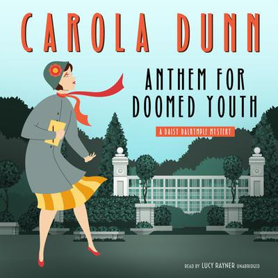 Anthem for Doomed Youth: A Daisy Dalrymple Mystery Audiobook, by Carola Dunn