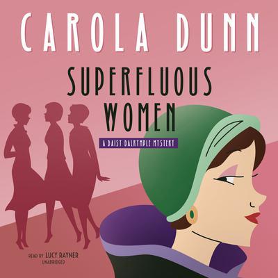 Superfluous Women: A Daisy Dalrymple Mystery Audiobook, by Carola Dunn