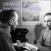 US Military WWII Interrogation Training Audiobook, by US Military