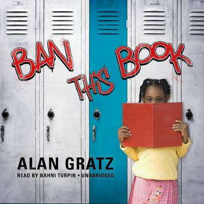 Ban This Book Audiobook, by Alan Gratz