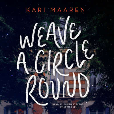 Weave a Circle Round Audiobook, by Kari Maaren