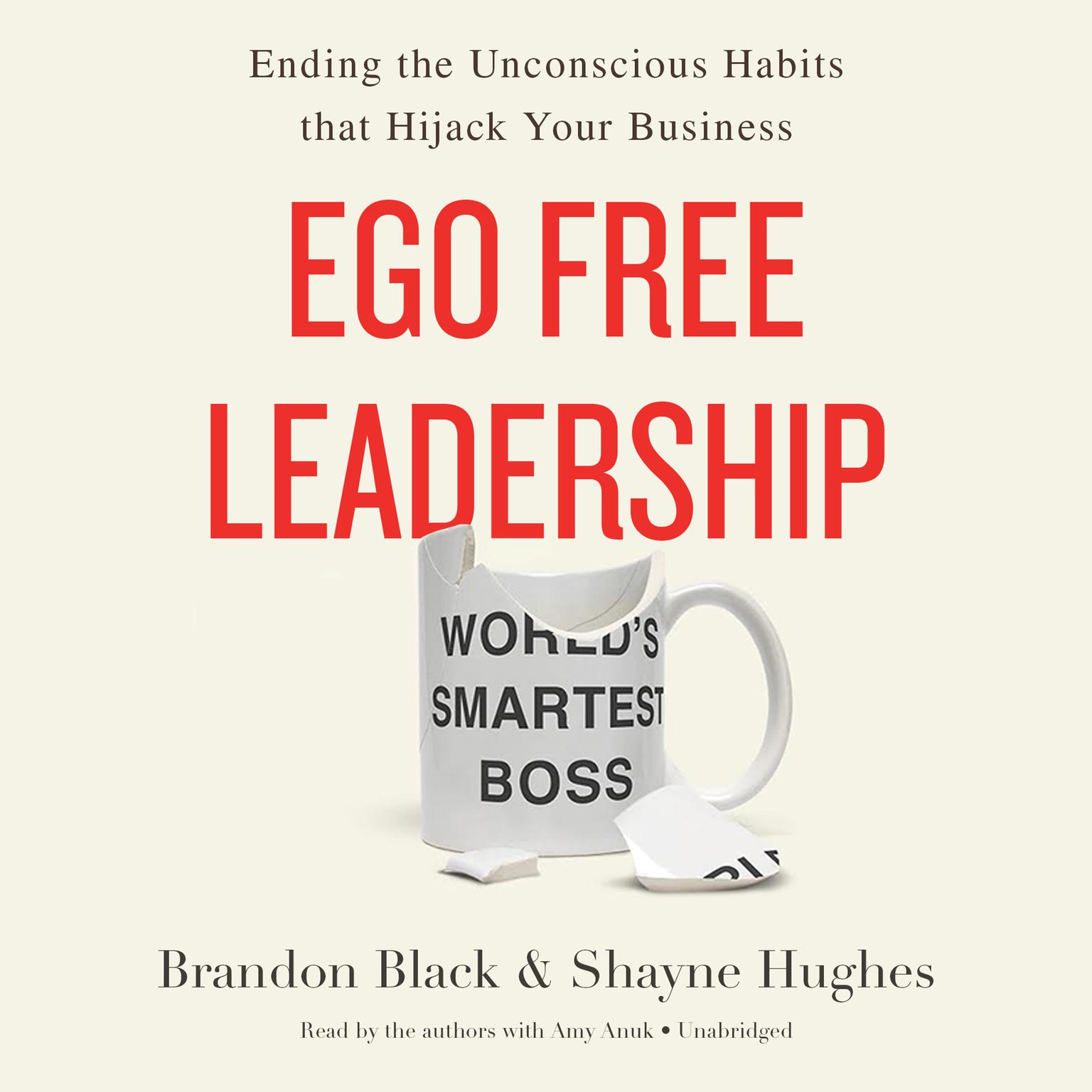 Printable Ego Free Leadership: Ending the Unconscious Habits that Hijack Your Business Audiobook Cover Art