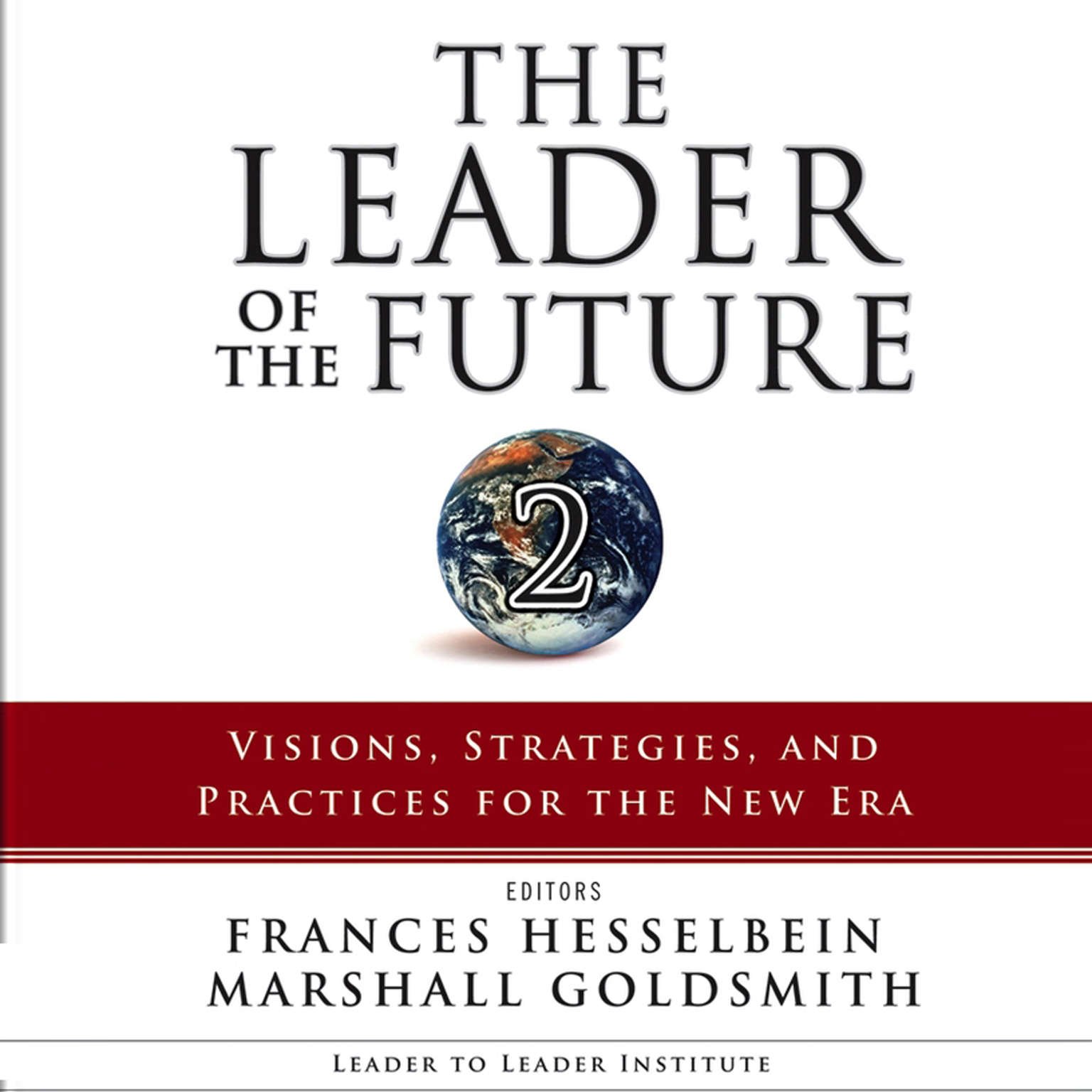The Leader of the Future 2: Visions, Strategies, and Practices for the New Era Audiobook, by Frances Hesselbein