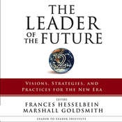 The Leader of the Future 2: Visions, Strategies, and Practices for the New Era Audiobook, by Frances Hesselbein, Marshall Goldsmith