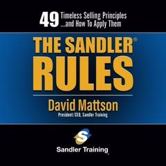 The Sandler Rules: Forty-Nine Timeless Selling Principles... and How to Apply Them Audiobook, by David Mattson