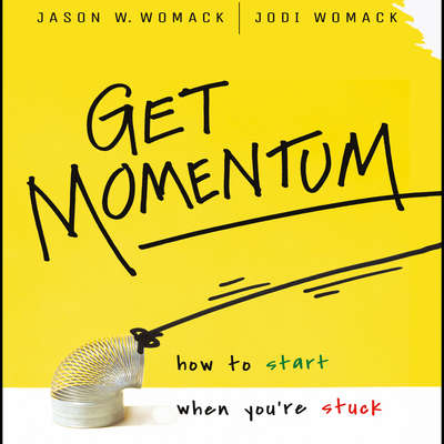 Get Momentum: How to Start When Youre Stuck Audiobook, by Jason W. Womack