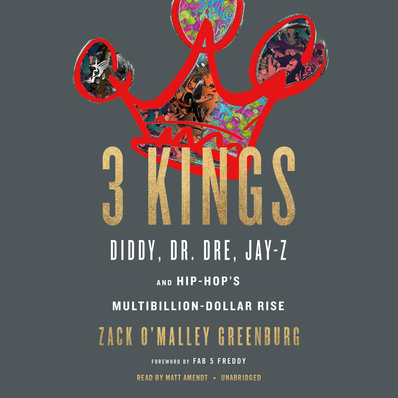 Printable Three Kings: Diddy, Dr. Dre, Jay-Z, and Hip-Hop's Multibillion-Dollar Rise Audiobook Cover Art