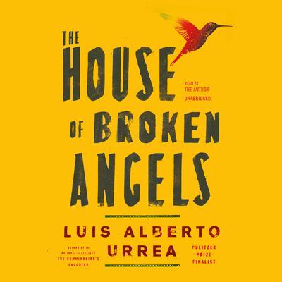 The House of Broken Angels Audiobook, by Luís Alberto Urrea