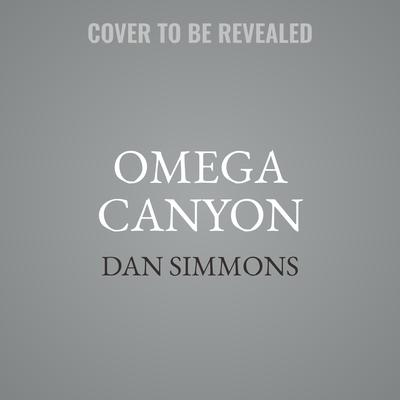Omega Canyon Audiobook, by Dan Simmons