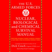 The U.S. Armed Forces Nuclear, Biological , and Chemical Survival Manual Audiobook, by Dick Couch