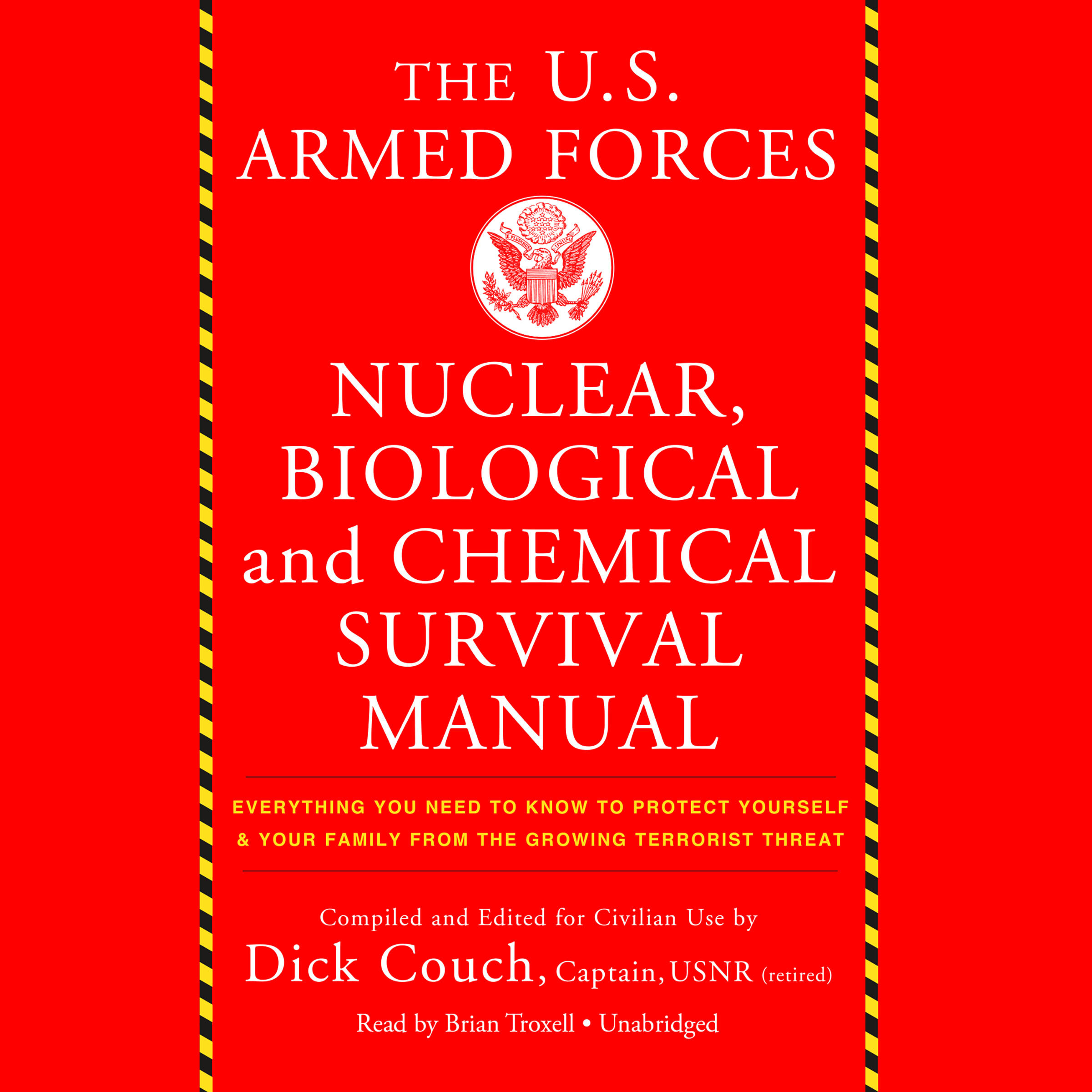 Printable The US Armed Forces Nuclear, Biological, and Chemical Survival Manual: Everything You Need to Know to Protect Yourself and Your Family from the Growing Terrorist Threat Audiobook Cover Art