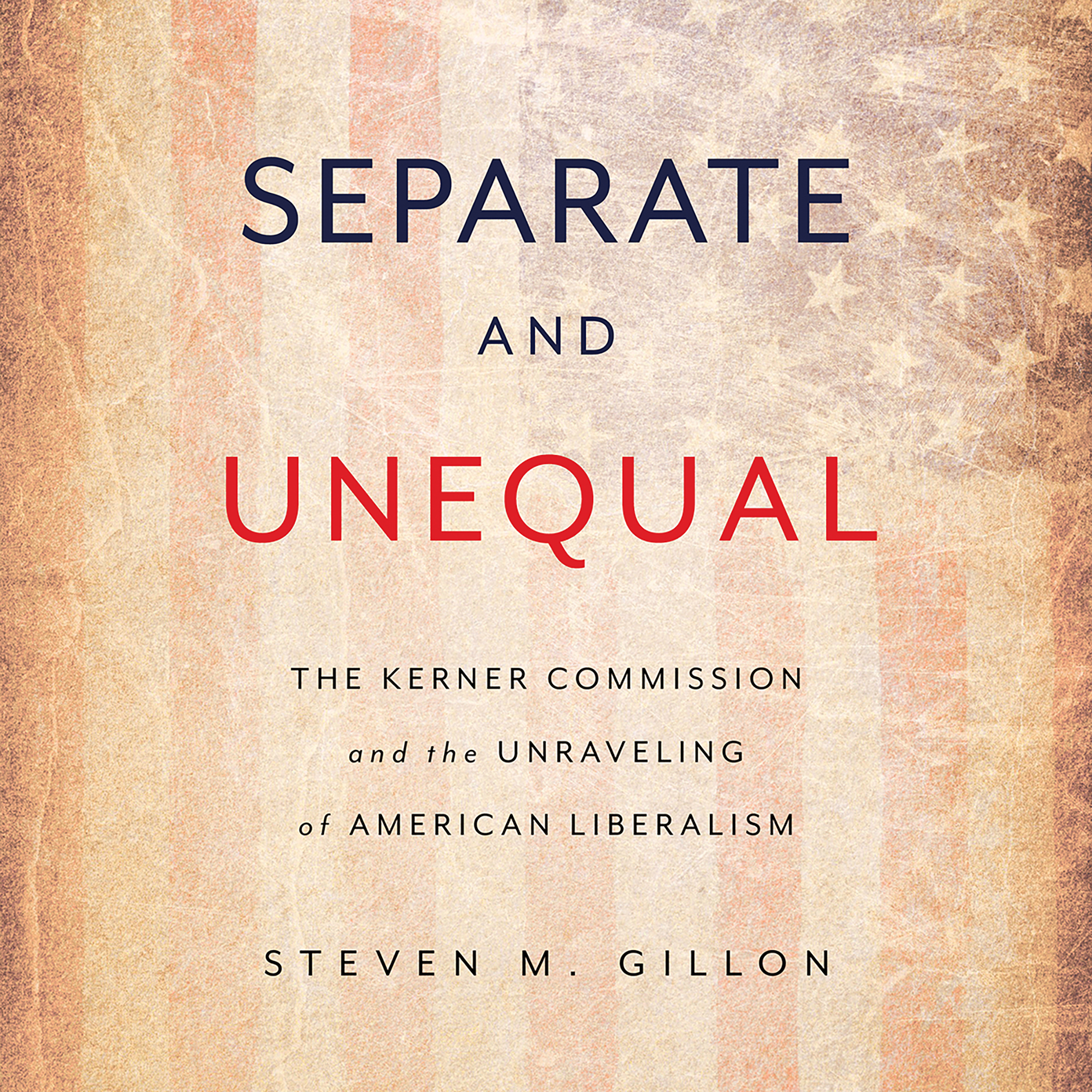 Printable Separate and Unequal: The Kerner Commission and the Unraveling of American Liberalism Audiobook Cover Art
