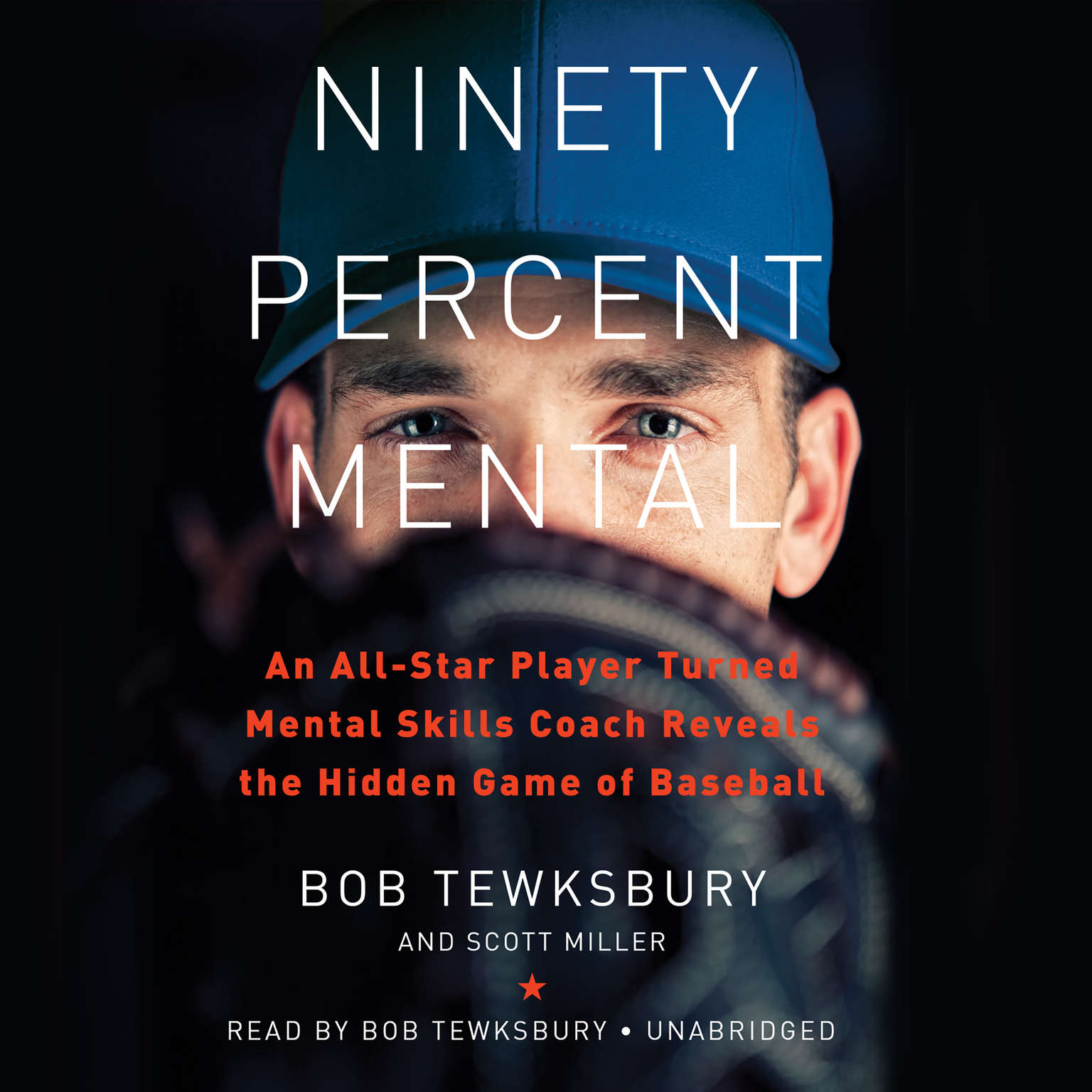 Ninety Percent Mental: An All-Star Player Turned Mental Skills Coach Reveals the Hidden Game of Baseball Audiobook, by Bob Tewksbury