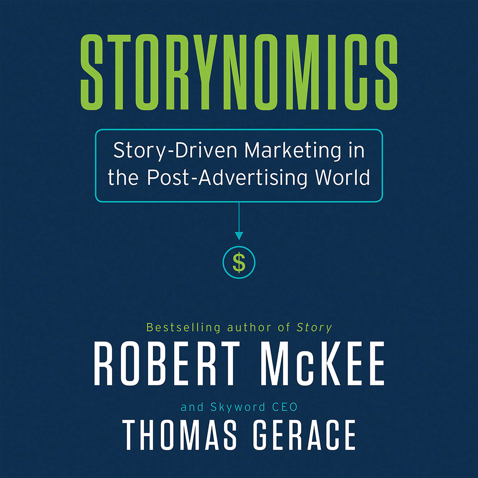 Storynomics: Story-Driven Marketing in the Post-Advertising World Audiobook, by Robert McKee