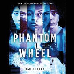 Phantom Wheel: A Hackers Novel Audiobook, by Tracy Deebs