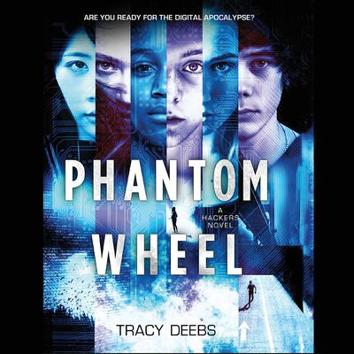 Phantom Wheel: A Hackers Novel Audiobook, by Tracy Deebs