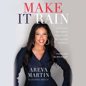 Make It Rain!: How to Use the Media to Revolutionize Your Business & Brand Audiobook, by Areva Martin|