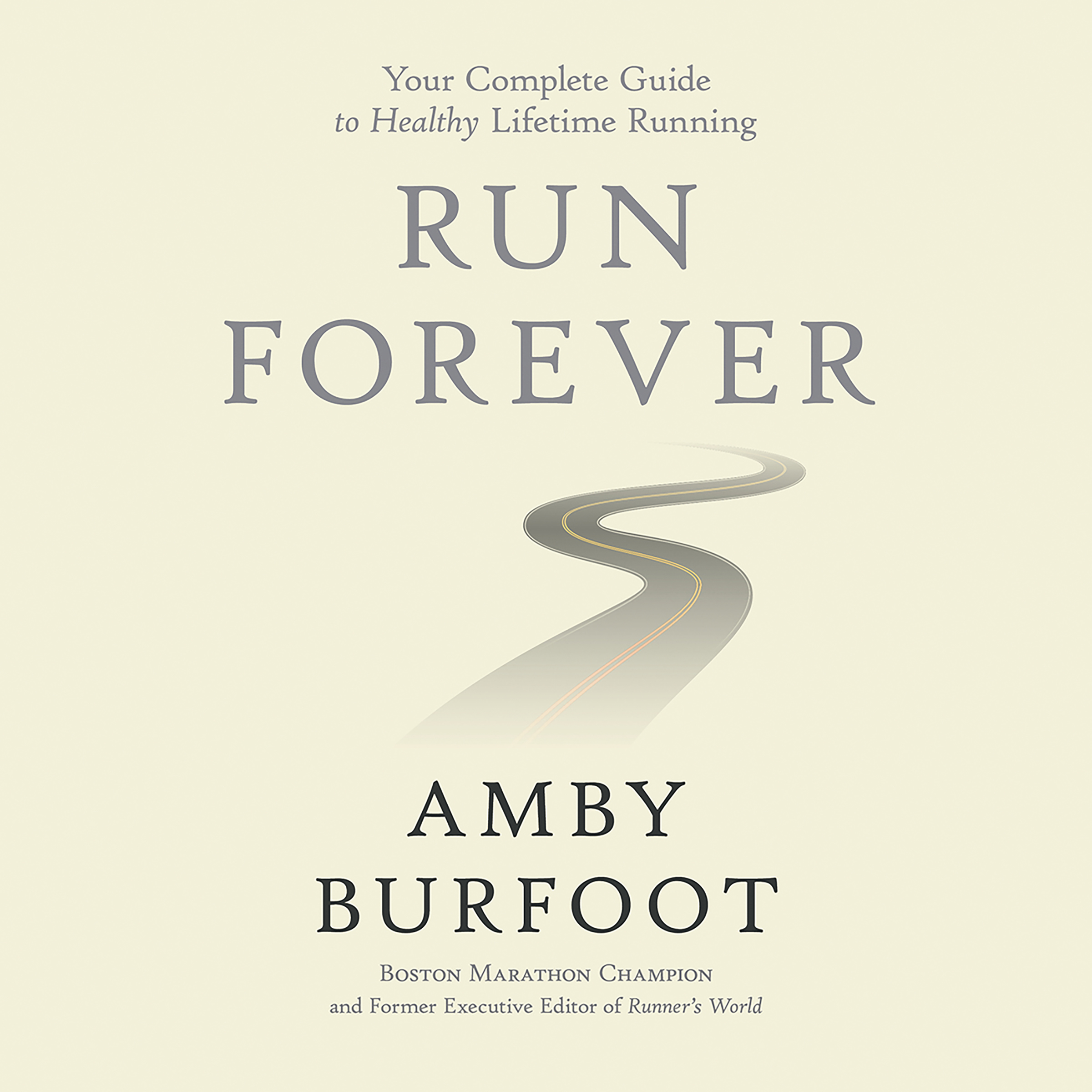 Printable Run Forever: Your Complete Guide to Healthy Lifetime Running Audiobook Cover Art