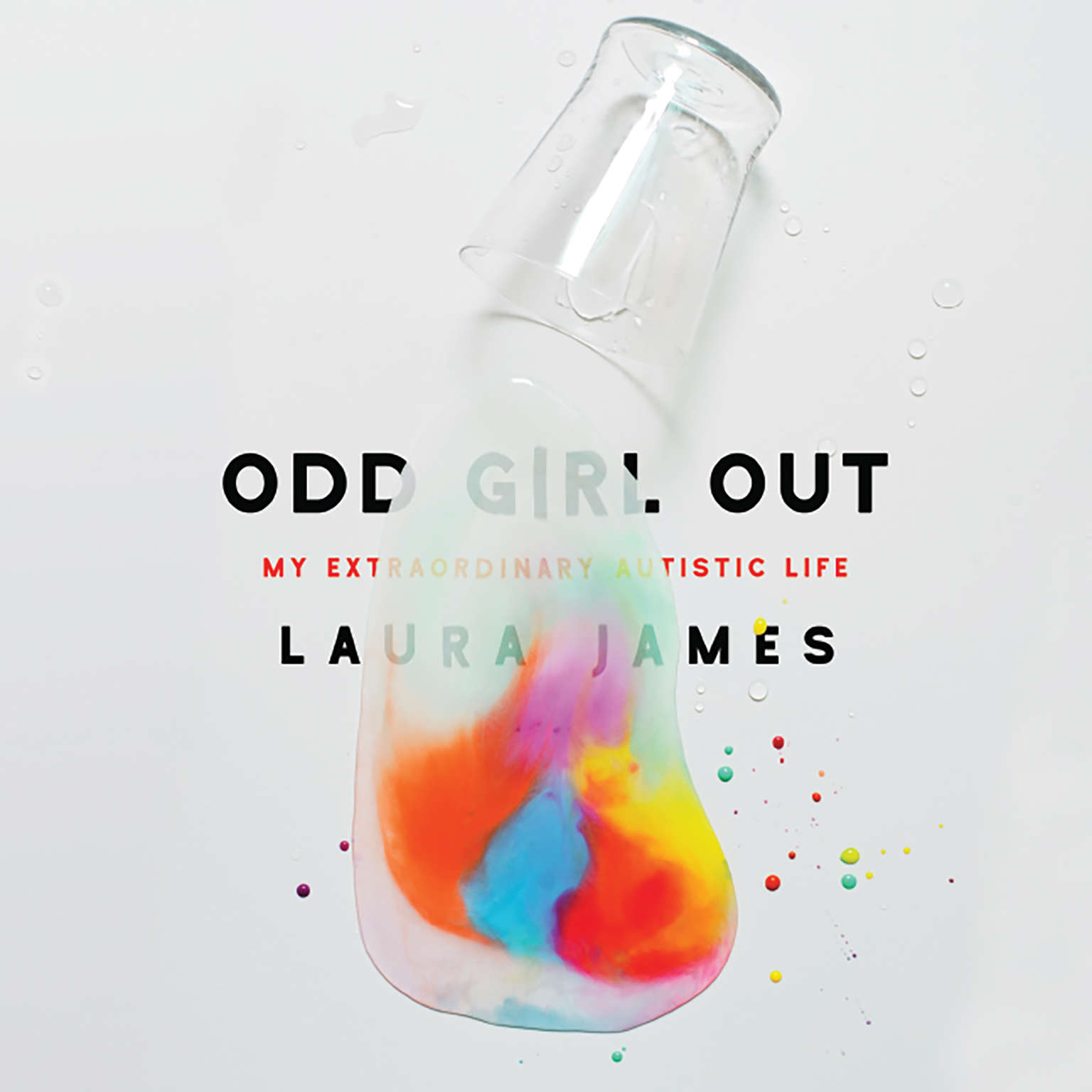 Odd Girl Out: My Extraordinary Autistic Life Audiobook, by Laura James
