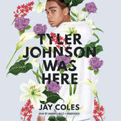 Tyler Johnson Was Here Audiobook, by Jay Coles