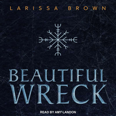 Beautiful Wreck Audiobook, by Larissa Brown