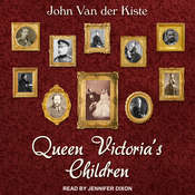 Queen Victorias Children Audiobook, by John  Van der Kiste