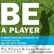 Be a Player: A Breakthrough Approach to Playing Better ON the Golf Course Audiobook, by Pia Nilsson, Lynn Marriott