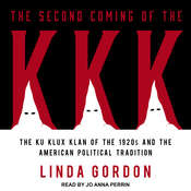 The Second Coming of the KKK: The Ku Klux Klan of the 1920s and the American Political Tradition Audiobook, by Linda Gordon
