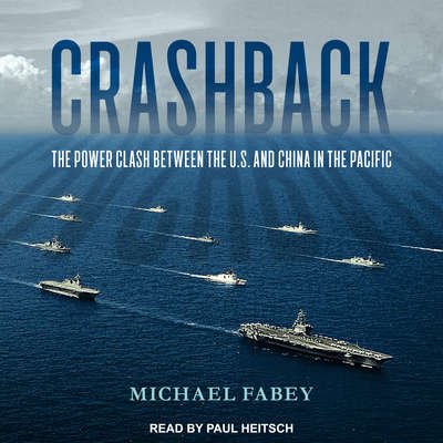 Crashback: The Power Clash Between the U.S. and China in the Pacific Audiobook, by Michael Fabey