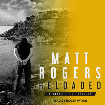 Reloaded: A Jason King Thriller Audiobook, by