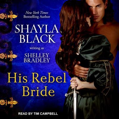 His Rebel Bride Audiobook, by Shelley Bradley