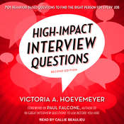 High-Impact Interview Questions: 701 Behavior-Based Questions to Find the Right Person for Every Job Audiobook, by Victoria A. Hoevemeyer