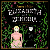 Elizabeth and Zenobia Audiobook, by Jessica Miller