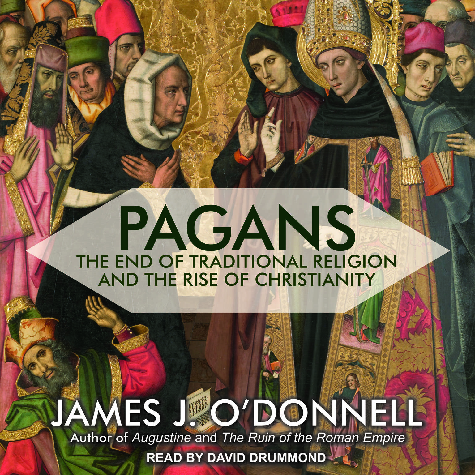 Pagans: The End of Traditional Religion and the Rise of Christianity Audiobook, by James J. O'Donnell