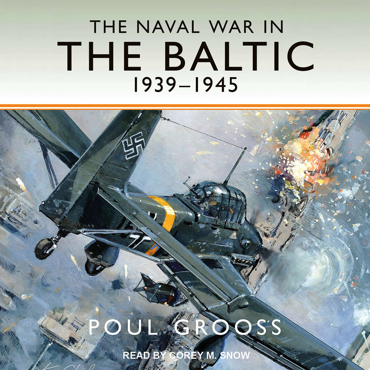 The Naval War in the Baltic, 1939-1945 Audiobook, by Poul Grooss