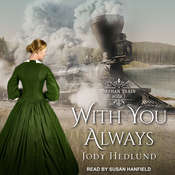 With You Always Audiobook, by Jody Hedlund