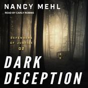 Dark Deception Audiobook, by Nancy Mehl