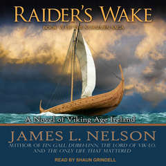 Raider's Wake: A Novel of Viking Age Ireland Audiobook, by James L. Nelson