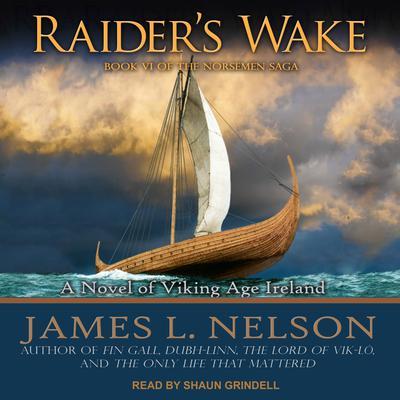 Raider's Wake: A Novel of Viking Age Ireland Audiobook, by